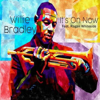 Willie Bradley - It's On Now