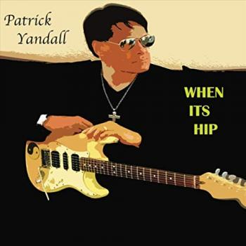 Patrick Yandall - When It's Hip