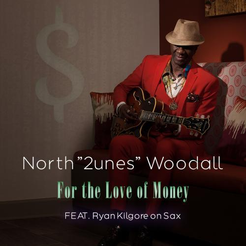 North 2unes Woodall - For The Love Of Money