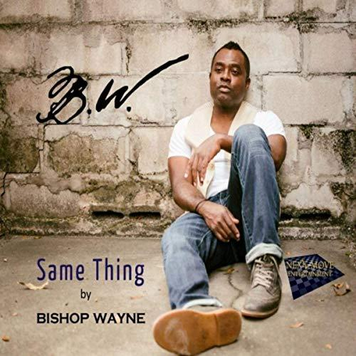 Bishop Wayne - Same Thing