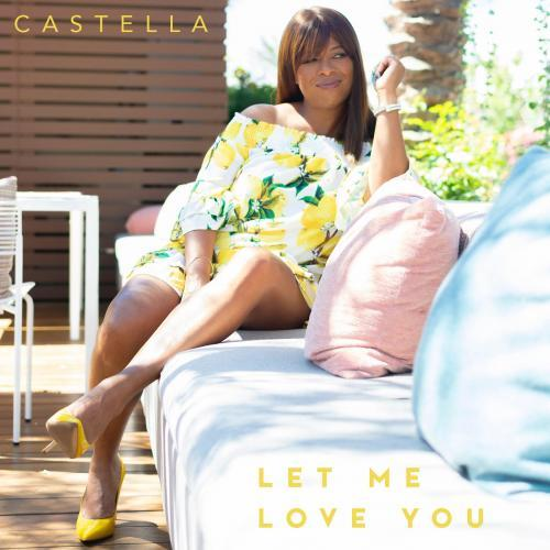 Castella - Let Me Love You