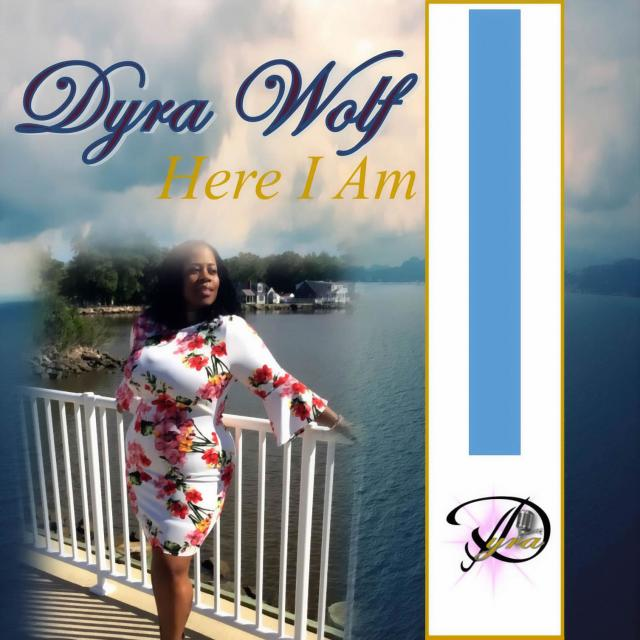Dyra Wolf - Here I Am