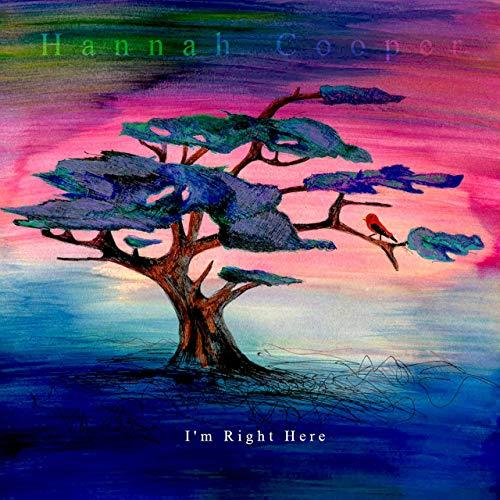 Hannah Cooper - I'm Right Here