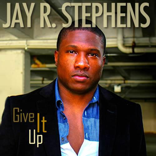 Jay R. Stephens - Give It Up
