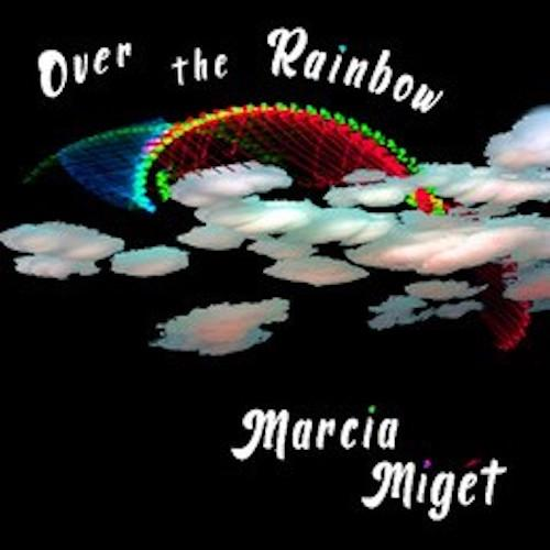 Marcia Miget - Over The Rainbow