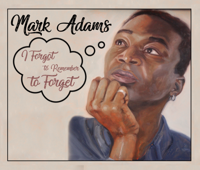 Mark Adams - I Forgot To Remember To Forget