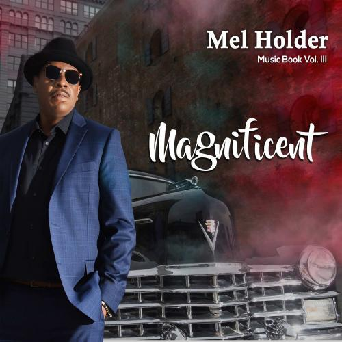Mel Holder - Magnificent