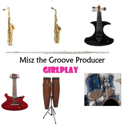 Misz The Groove Producer - GirlPlay
