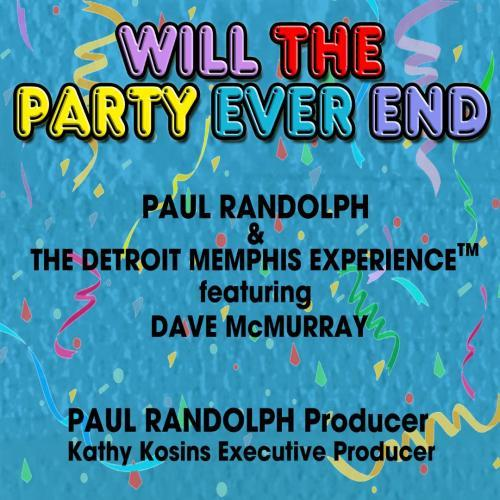 Paul Randolph & The Detroit Memphis Experience - Will The Party Ever End