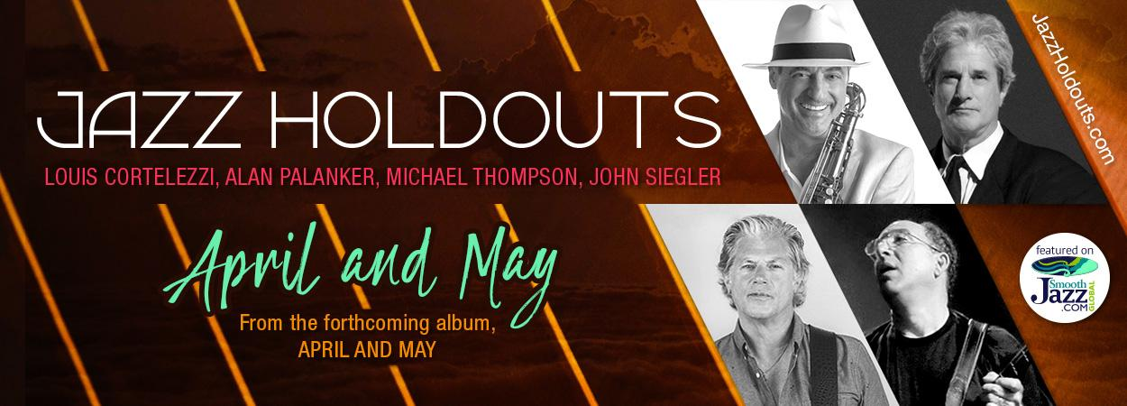 Jazz Holdouts - April and May