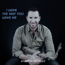 Andrew Nichols - I Love The Way You Love Me
