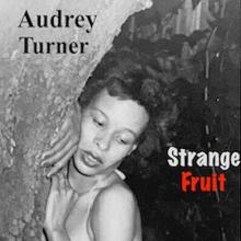 Aubrey Turner - Strange Fruit