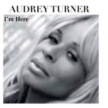 Audrey Turner - I'm Here
