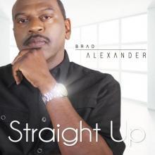 Brad Alexander - Straight Up