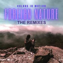 Colors In Motion - Foreign Nature