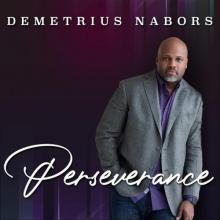 Demetrius Nabors - Perserverance