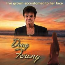 Doug Ferony - I've Grown Accustomed To Her Face