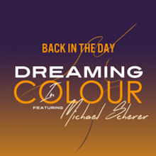 Dreaming In Colour - Back In The Day