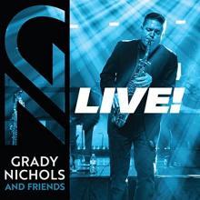 Grady Nichols - Grady Nichols & Friends - Live