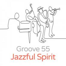 Groove55 - Jazzful Spirit