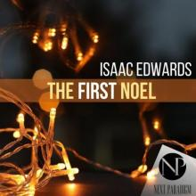 Isaac Edwards - The First Noel