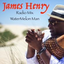 James Henry - Watermelon Man