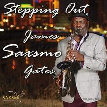 James Saxsmo Gates - Stepping Out