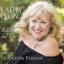 Kathy Lyon - Nothin' But Love feat Houston Person