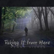 Kenney Gilkes St - Taking It From Here