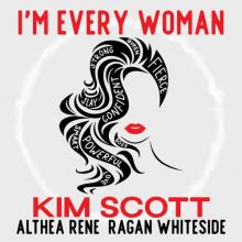 Kim Scott - I'm Every Woman