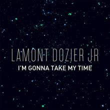 Lamont Dozier Jr - I'm Gonna Take My Time