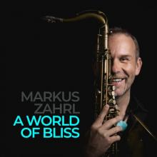Markus Zahrl - A World Of Bliss