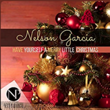 Nelson Garcia - Have Yourself A Very Merry Christmas
