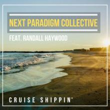Next Paradigm Collective - Cruise Shippin'