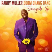 Randy Muller Boom Chang Bang - Sunnyside Up