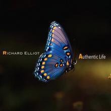 Richard Elliot - Authentic Life