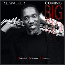 R.L. Walker - Coming Big