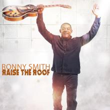 Ronny Smith - Raise The Roof