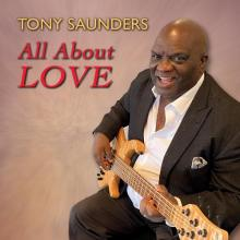 Tony Saunders - All About Love