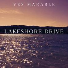 Ves Marable - Lakeshore Drive