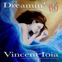 Vincent Ioia - Dreamin'